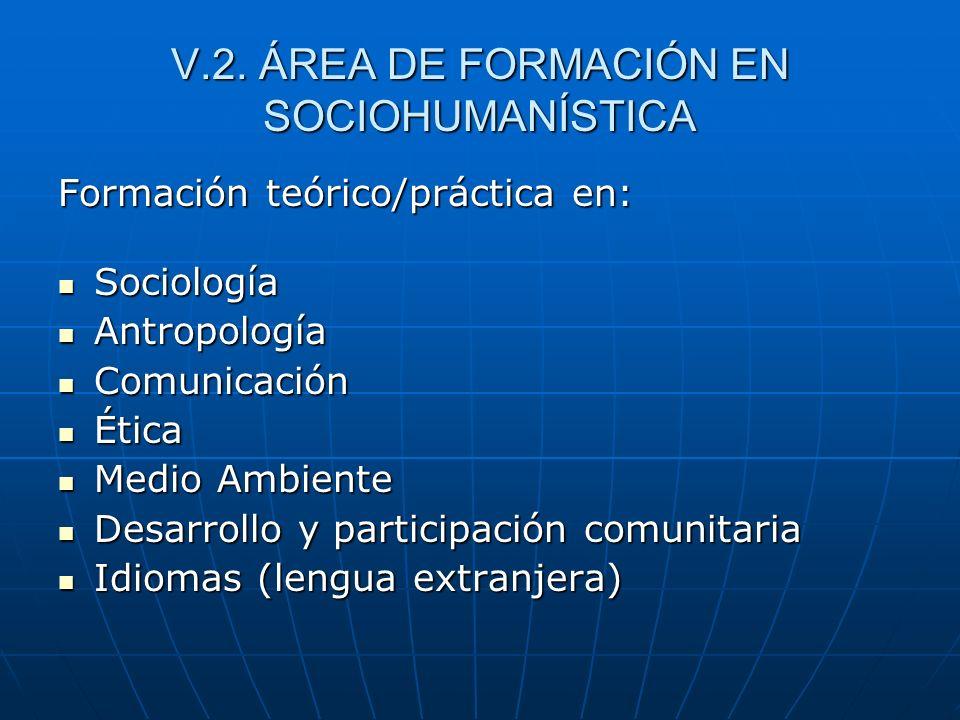 V.2. ÁREA DE FORMACIÓN EN SOCIOHUMANÍSTICA