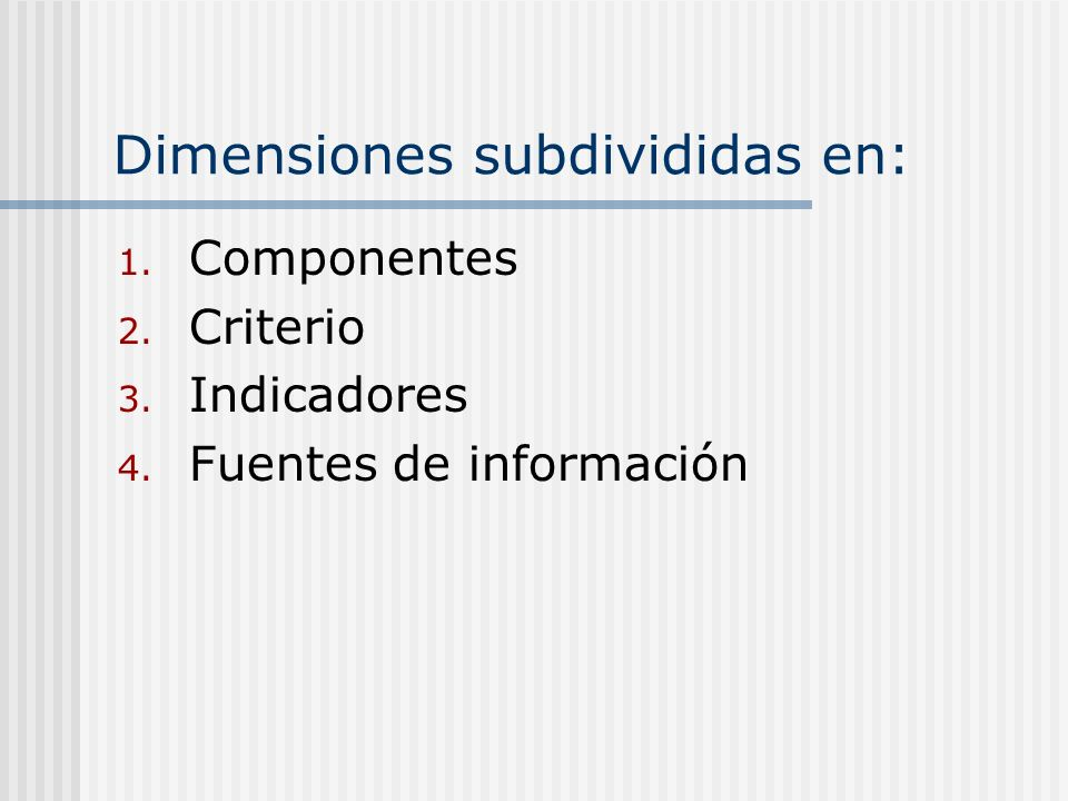 Dimensiones subdivididas en: