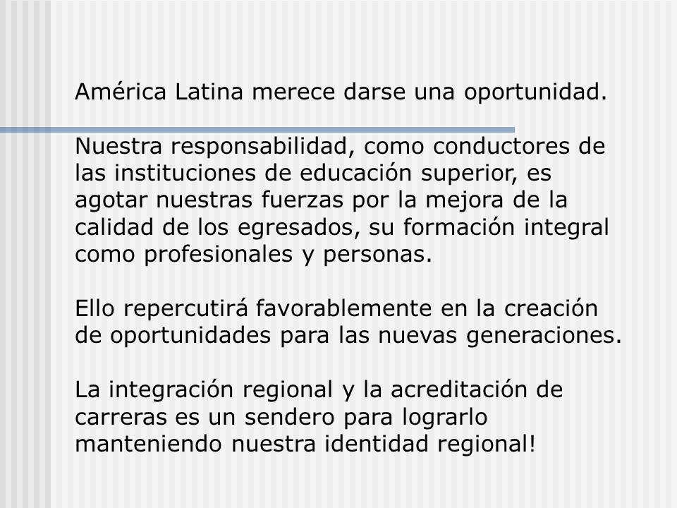 América Latina merece darse una oportunidad.