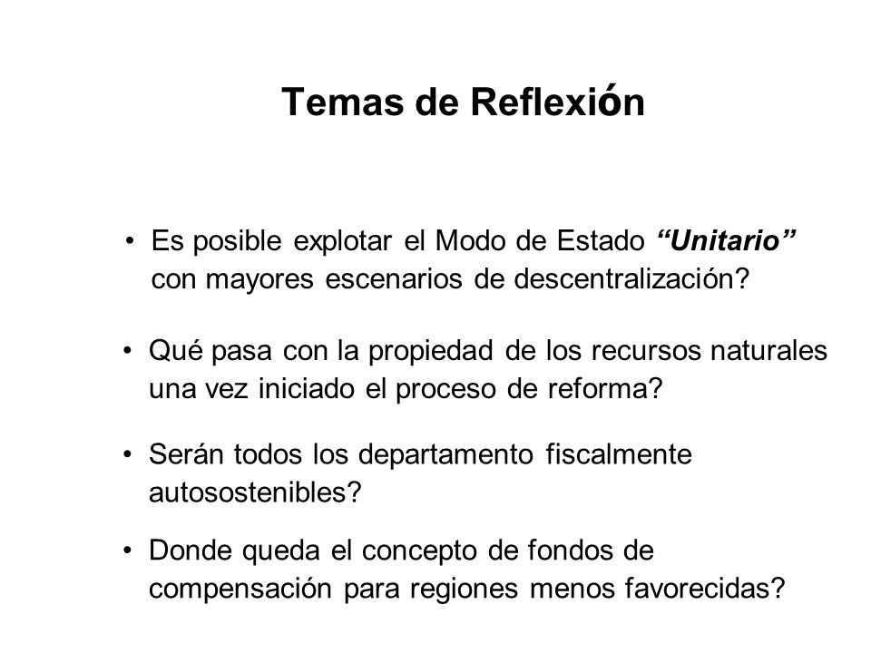 Temas de Reflexión Es posible explotar el Modo de Estado Unitario con mayores escenarios de descentralización
