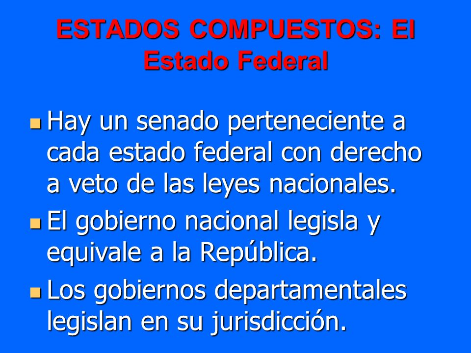 ESTADOS COMPUESTOS: El Estado Federal