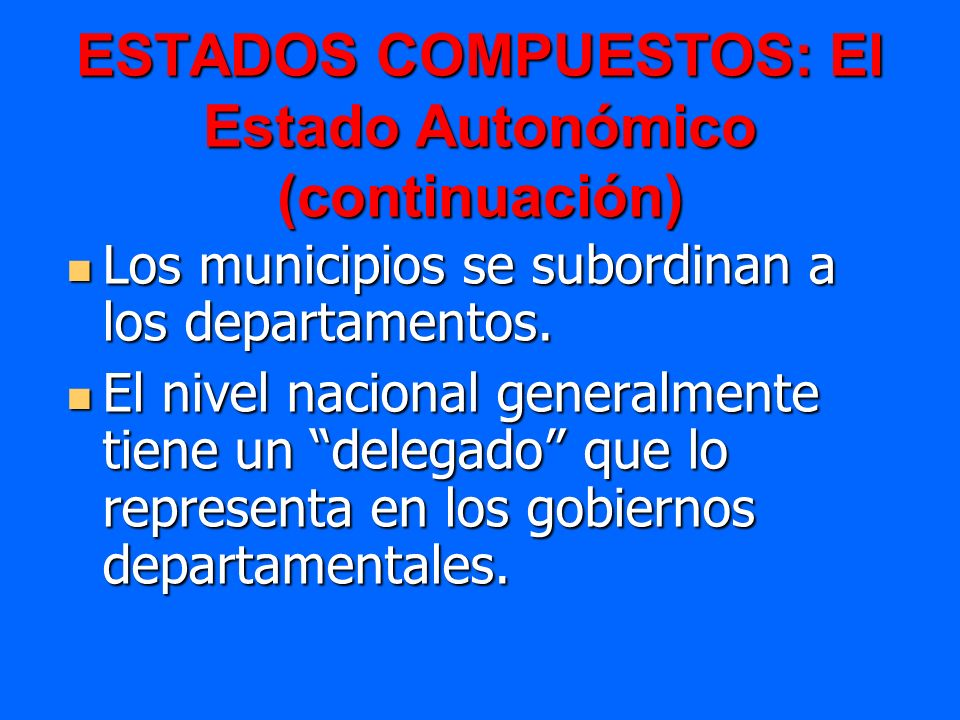 ESTADOS COMPUESTOS: El Estado Autonómico (continuación)
