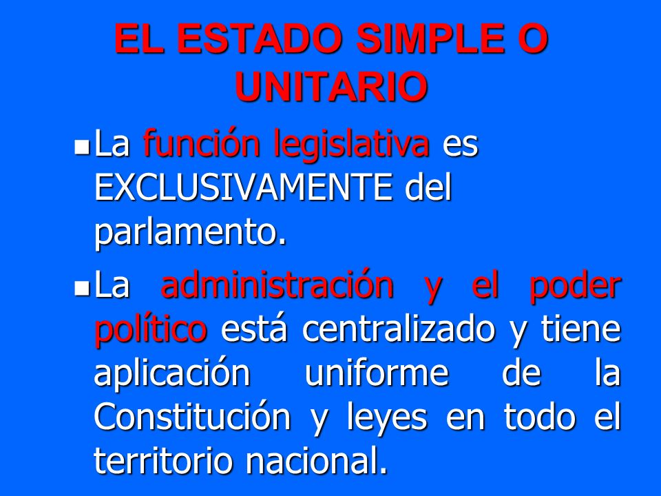 EL ESTADO SIMPLE O UNITARIO