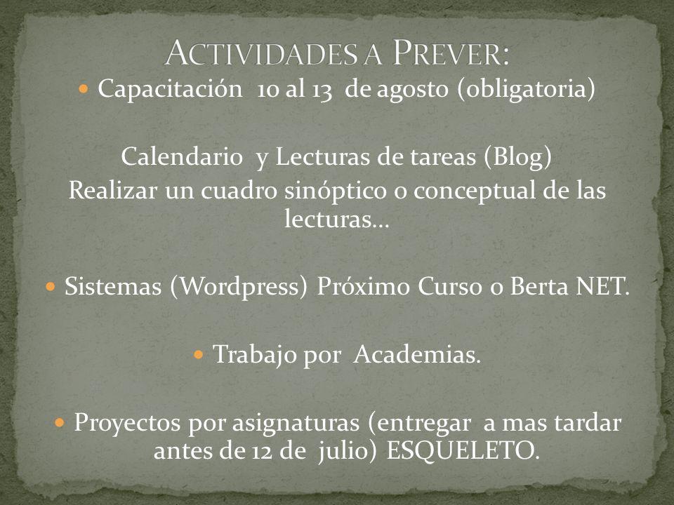 Actividades a Prever: Capacitación 10 al 13 de agosto (obligatoria)