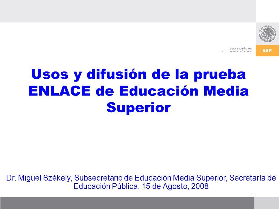 Usos y difusión de la prueba ENLACE de Educación Media Superior