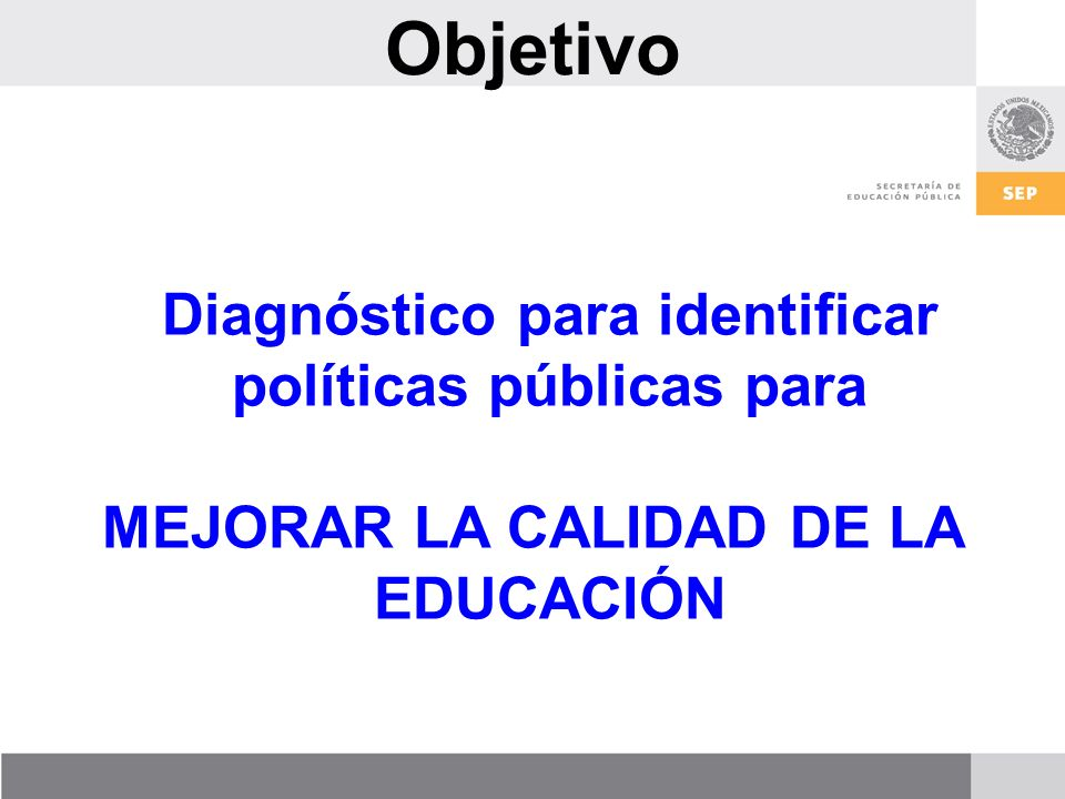 Objetivo Diagnóstico para identificar políticas públicas para