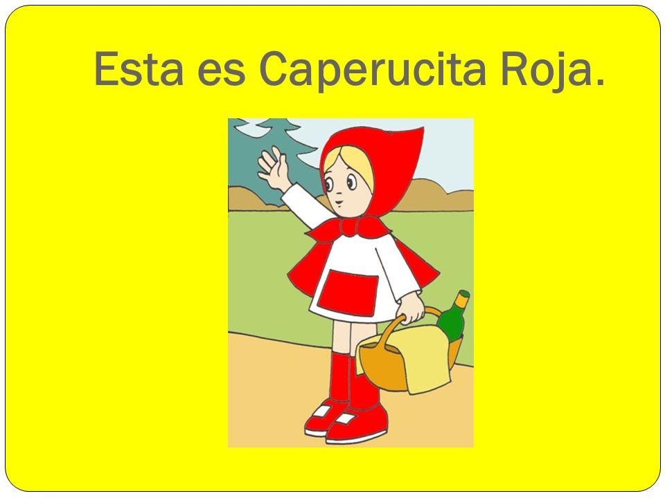 Esta es Caperucita Roja.