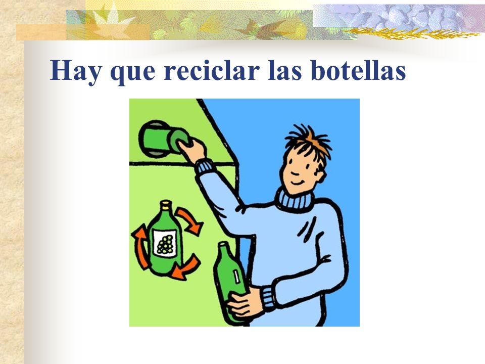 Hay que reciclar las botellas