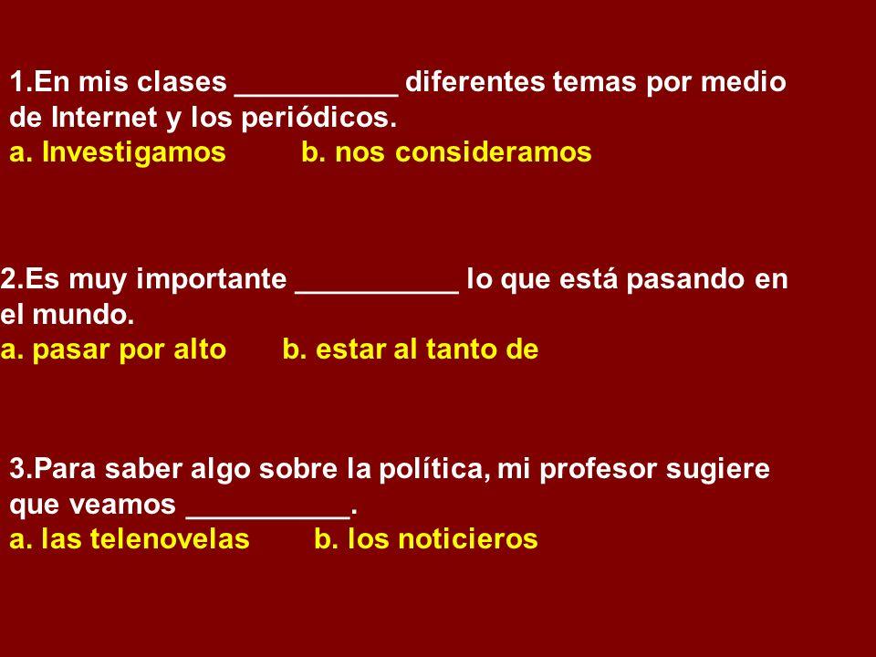 1.En mis clases __________ diferentes temas por medio