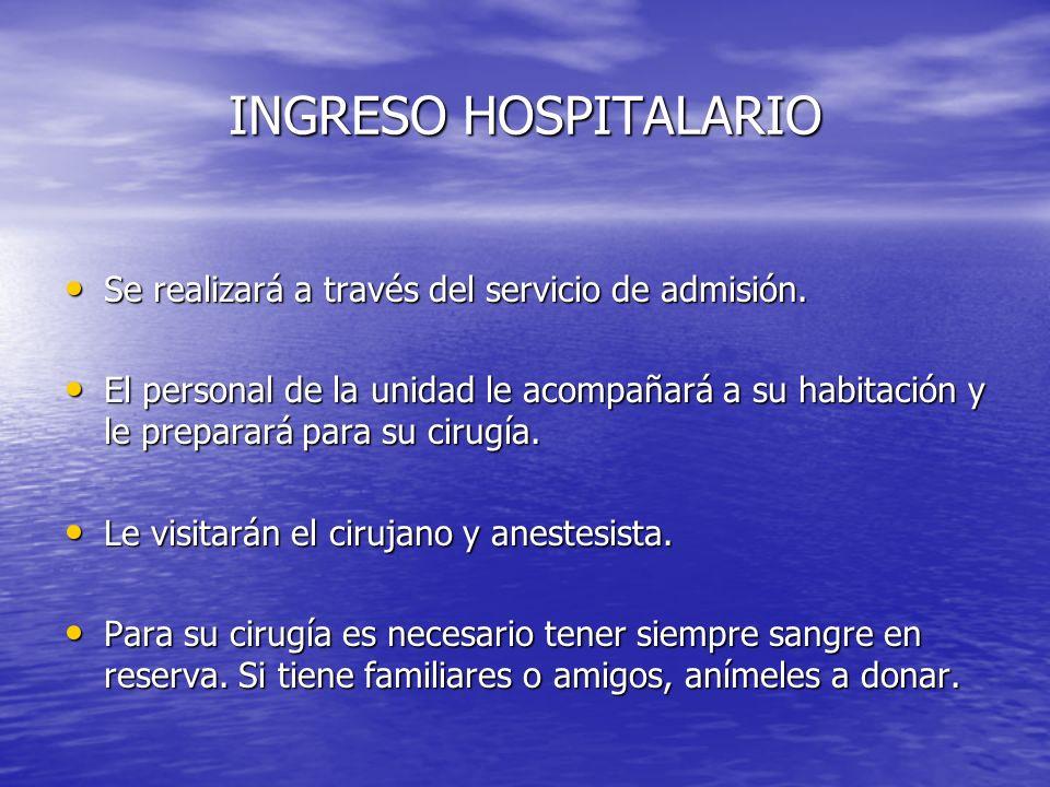 INGRESO HOSPITALARIO Se realizará a través del servicio de admisión.