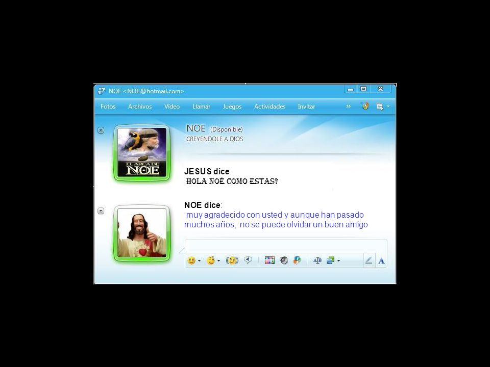 JESUS dice: hola Noé como estas