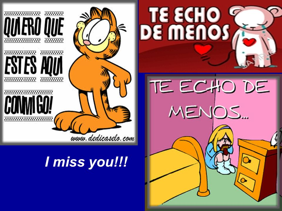 I miss you!!!