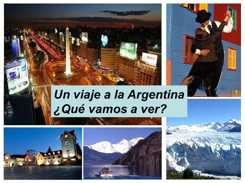 Un viaje a la Argentina ¿Qué vamos a ver