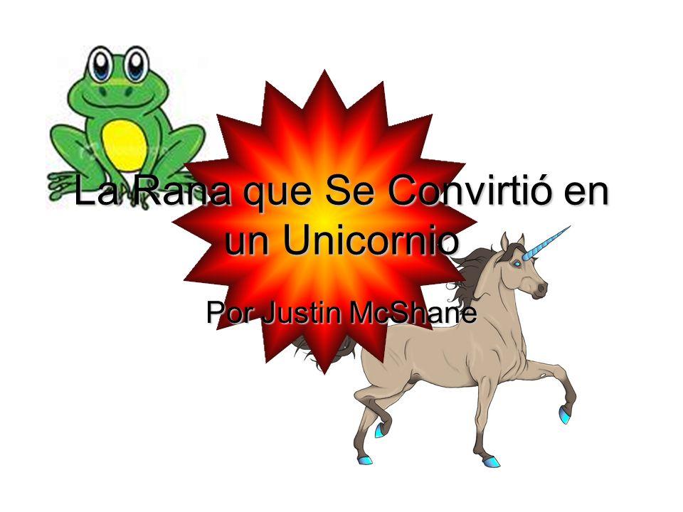 La Rana que Se Convirtió en un Unicornio