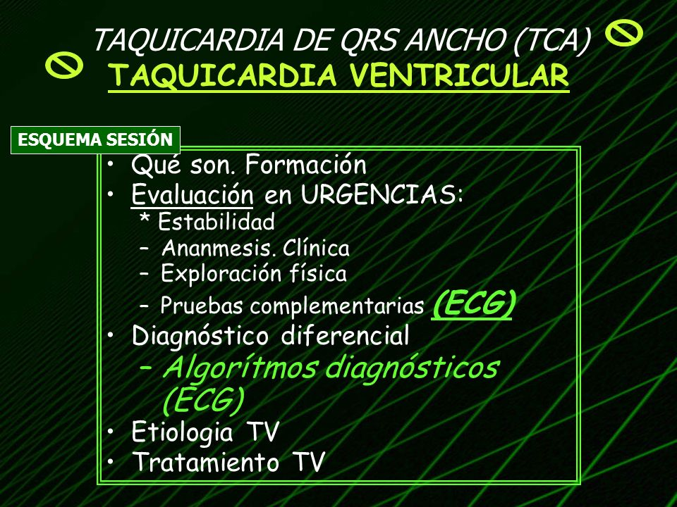 TAQUICARDIA DE QRS ANCHO (TCA) TAQUICARDIA VENTRICULAR