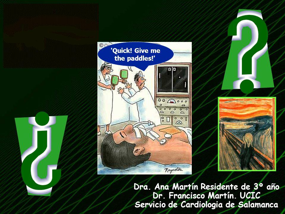 Dra. Ana Martín Residente de 3º año Dr. Francisco Martín. UCIC
