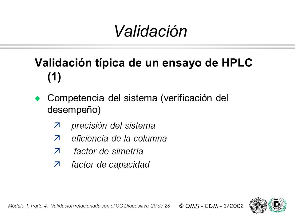 Validación Validación típica de un ensayo de HPLC (1)
