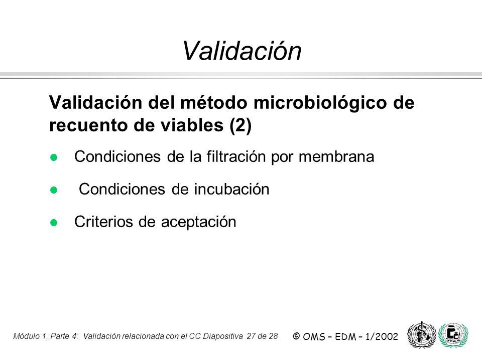 Validación Validación del método microbiológico de recuento de viables (2) Condiciones de la filtración por membrana.