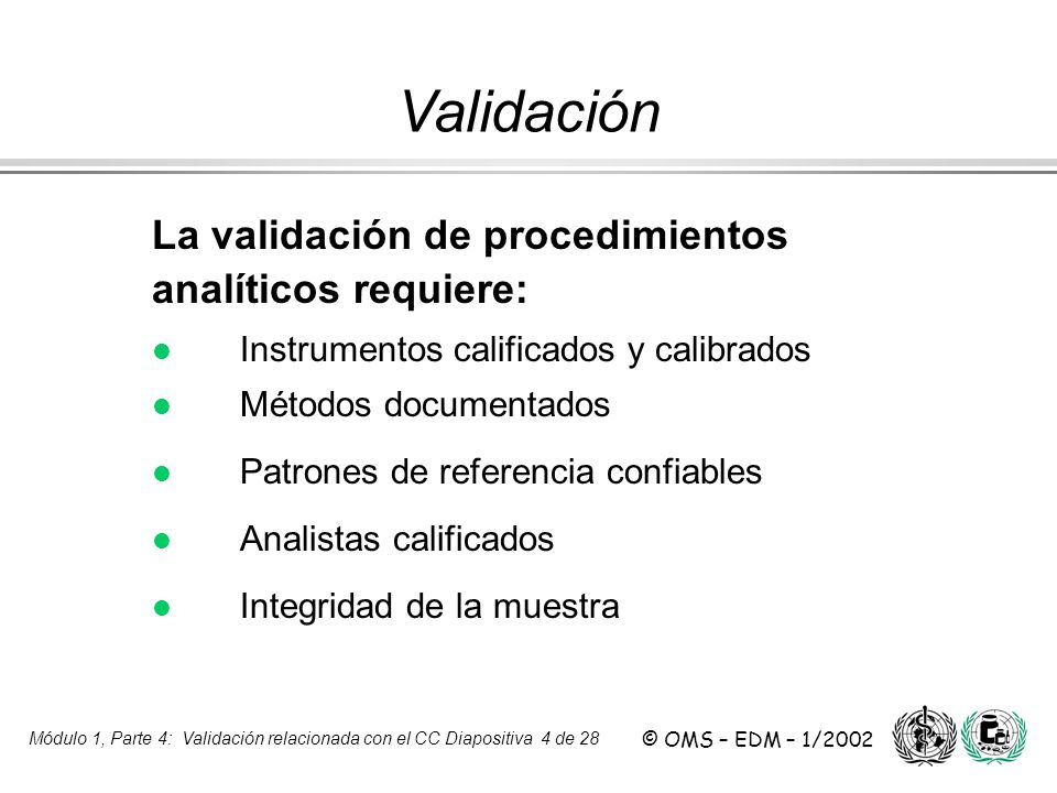 Validación La validación de procedimientos analíticos requiere: