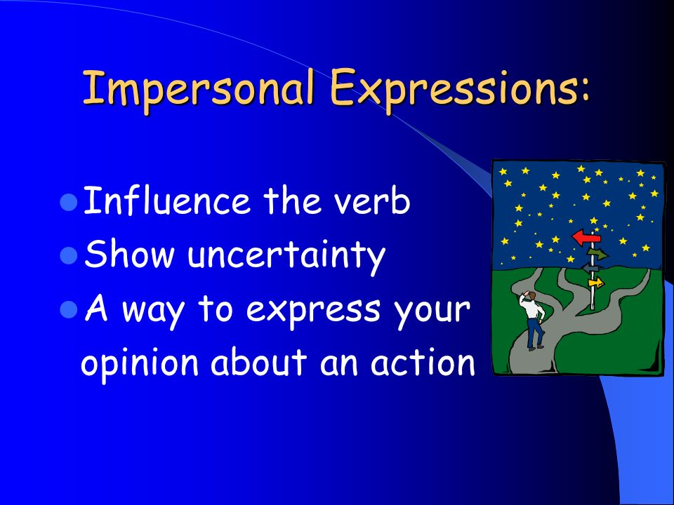 Impersonal Expressions: