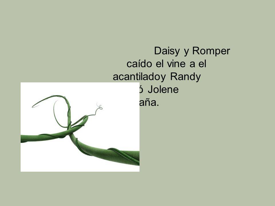 Daisy y Romper. caído el vine a el. acantiladoy Randy