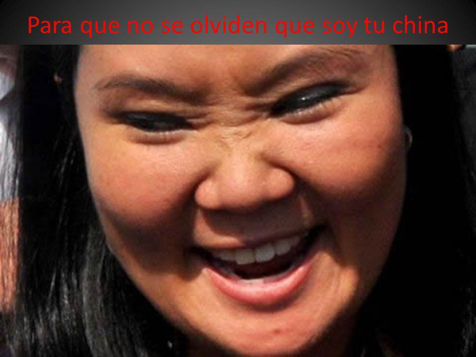 Para que no se olviden que soy tu china
