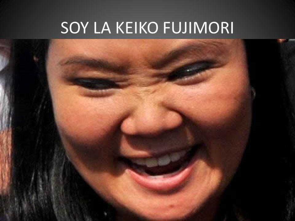 SOY LA KEIKO FUJIMORI