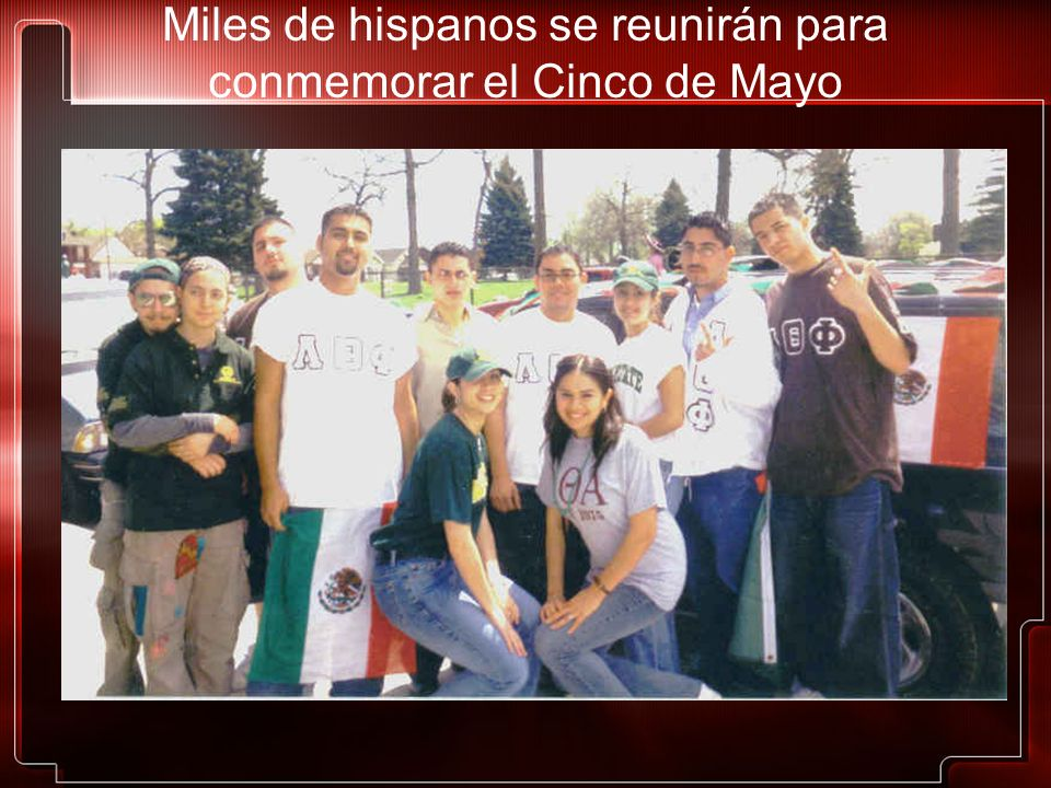 Miles de hispanos se reunirán para conmemorar el Cinco de Mayo