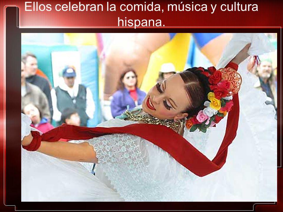 Ellos celebran la comida, música y cultura hispana.