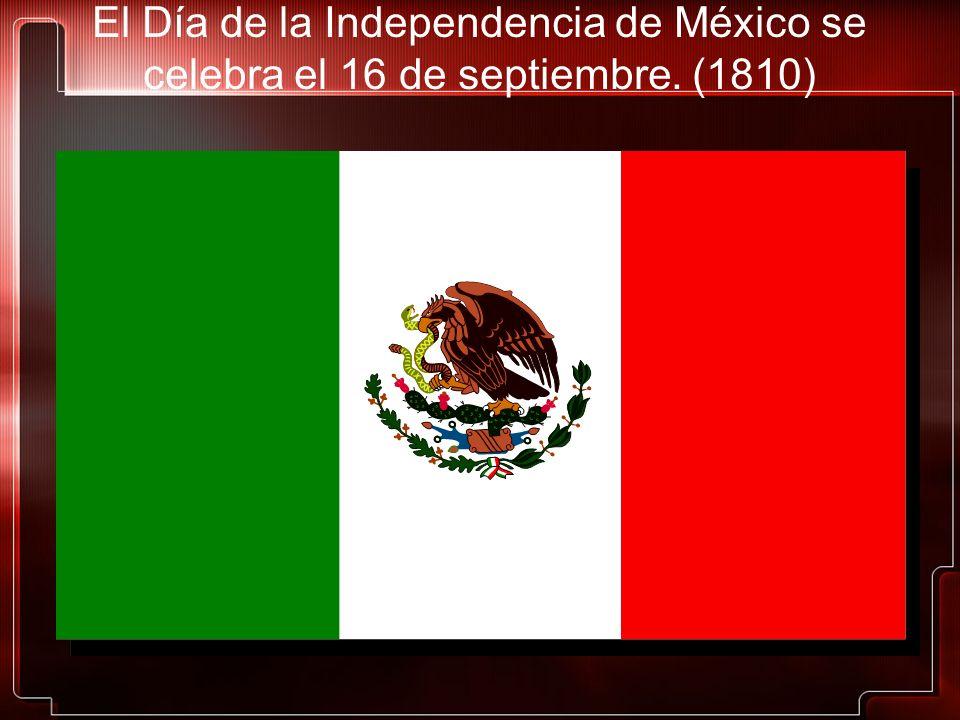 El Día de la Independencia de México se celebra el 16 de septiembre