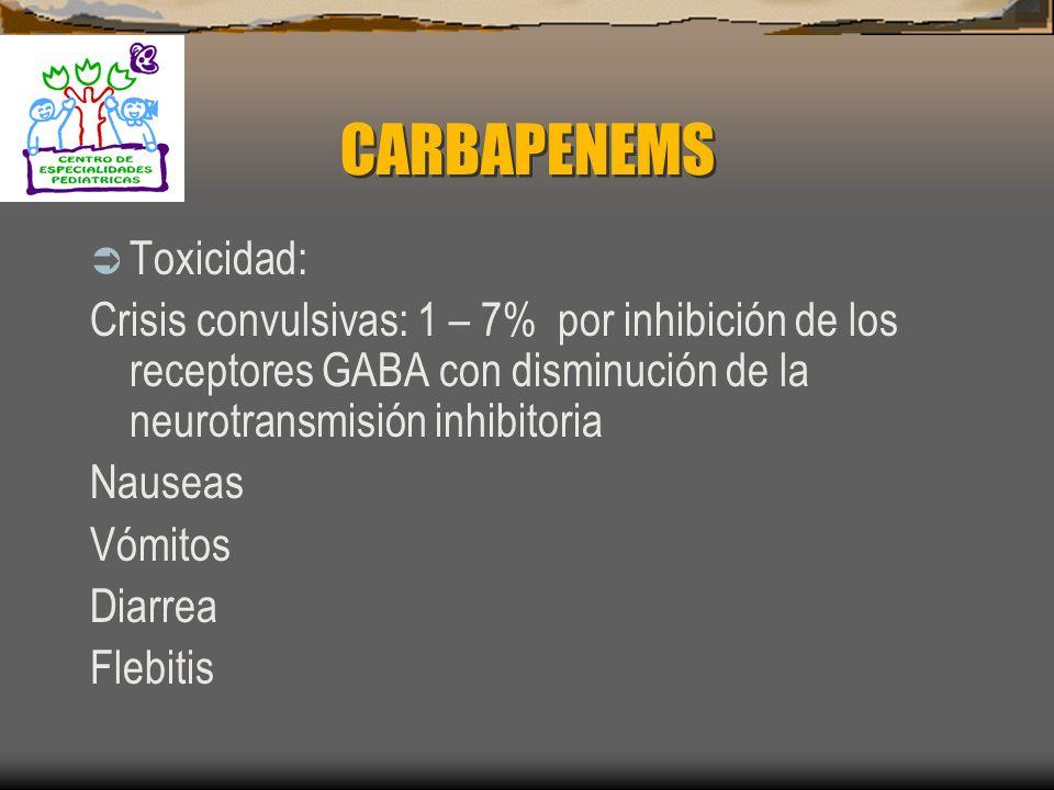 CARBAPENEMS Toxicidad: