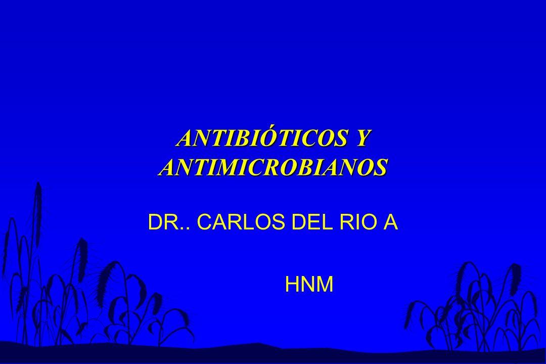 ANTIBIÓTICOS Y ANTIMICROBIANOS