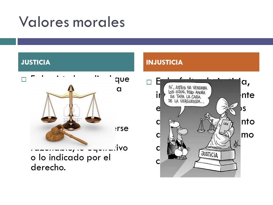 Valores morales JUSTICIA. INJUSTICIA.