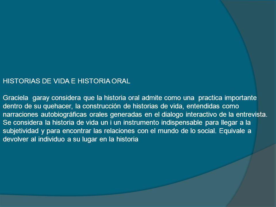 HISTORIAS DE VIDA E HISTORIA ORAL