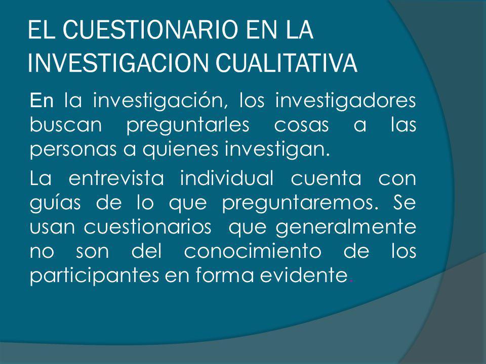 EL CUESTIONARIO EN LA INVESTIGACION CUALITATIVA