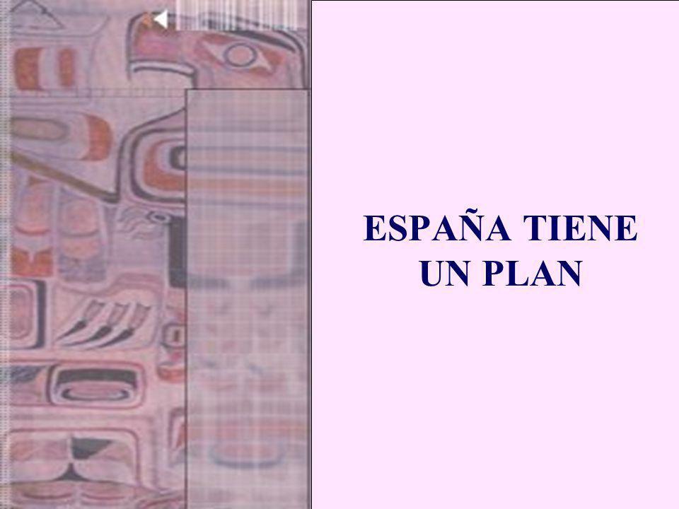 ESPAÑA TIENE UN PLAN