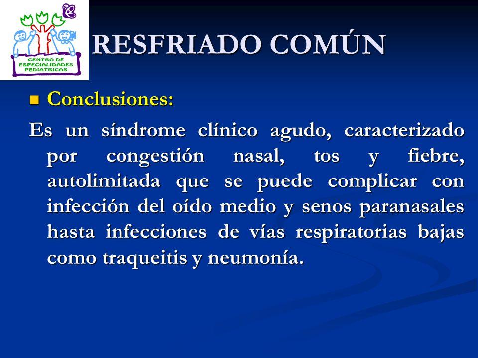 RESFRIADO COMÚN Conclusiones: