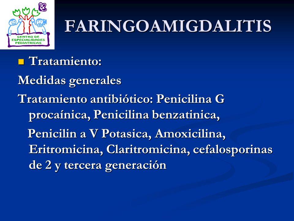 FARINGOAMIGDALITIS Tratamiento: Medidas generales
