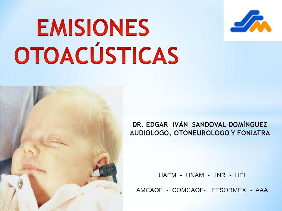 DR. EDGAR IVÁN SANDOVAL DOMÍNGUEZ AUDIOLOGO, OTONEUROLOGO Y FONIATRA