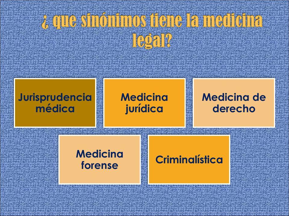 ¿ que sinónimos tiene la medicina legal
