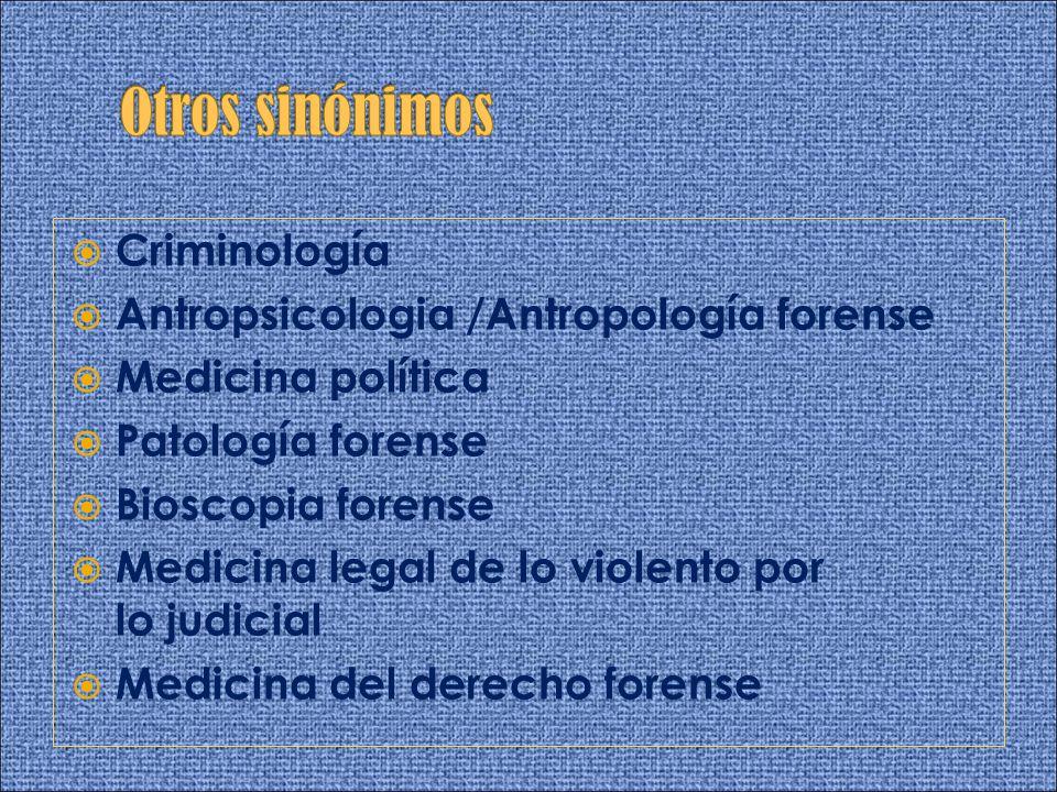 Otros sinónimos Criminología Antropsicologia /Antropología forense