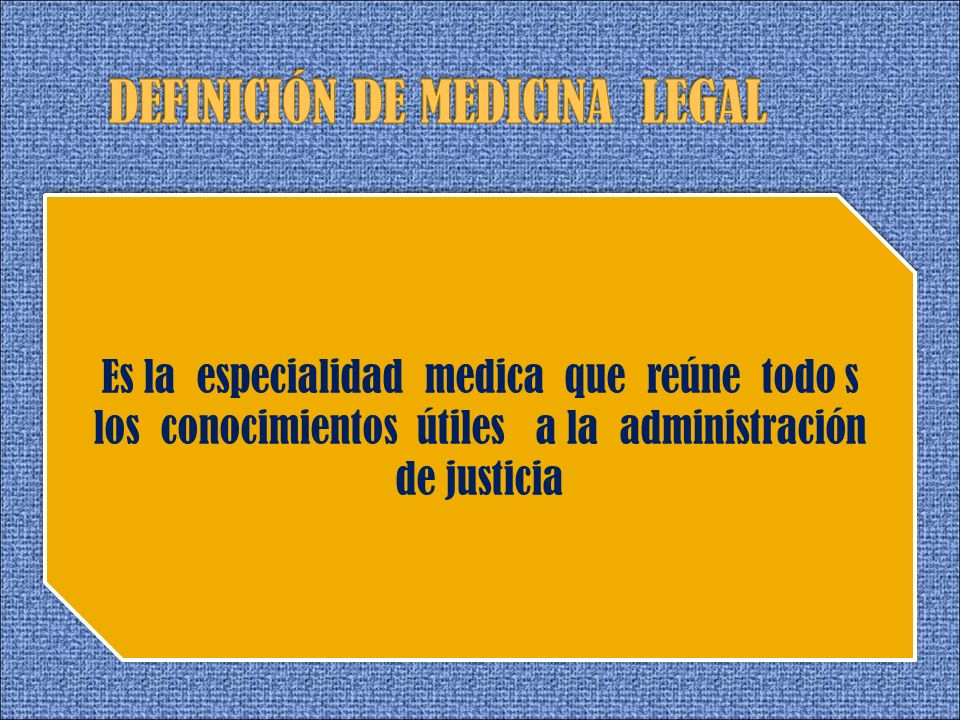 DEFINICIÓN DE MEDICINA LEGAL