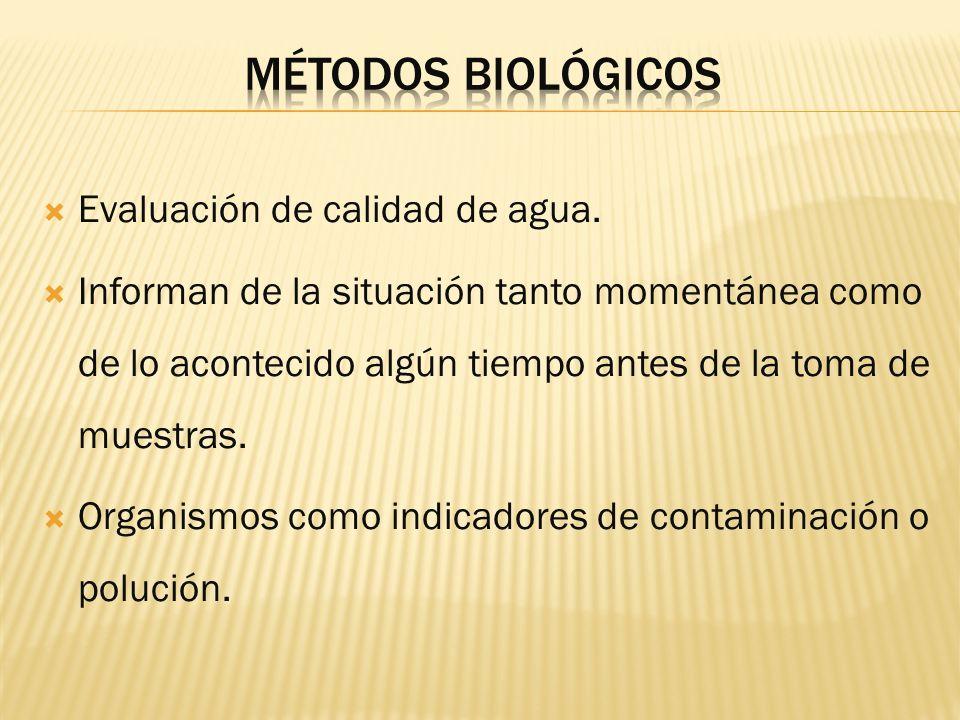 Métodos biológicos Evaluación de calidad de agua.