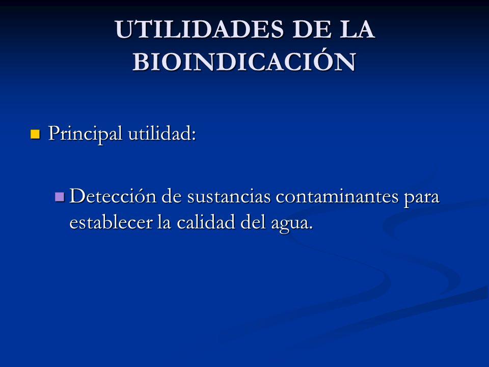 UTILIDADES DE LA BIOINDICACIÓN