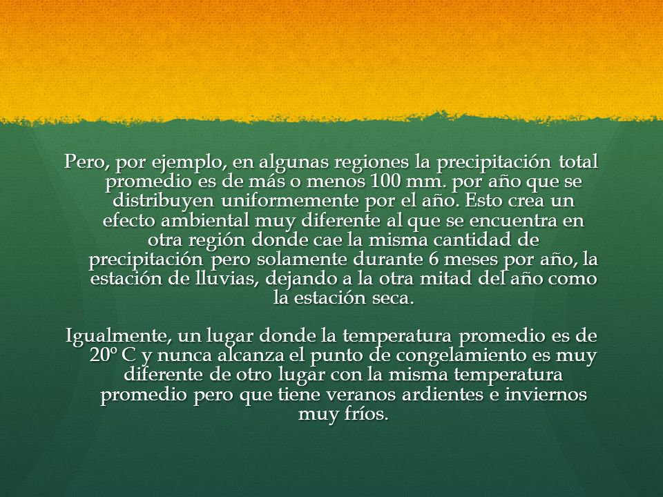 Pero, por ejemplo, en algunas regiones la precipitación total promedio es de más o menos 100 mm.