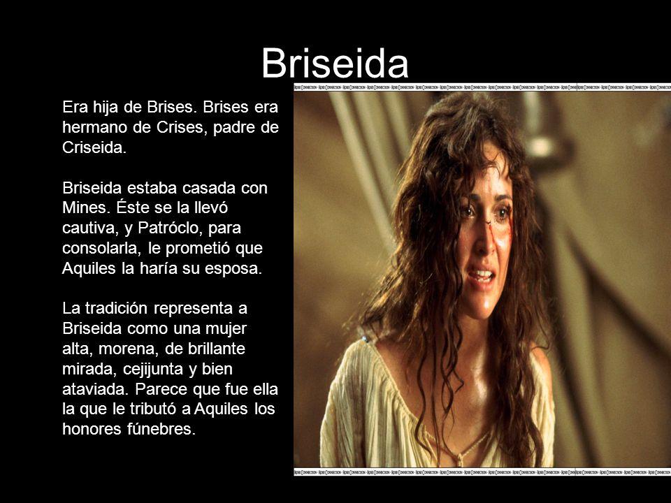 BriseidaEra hija de Brises. Brises era hermano de Crises, padre de Criseida.