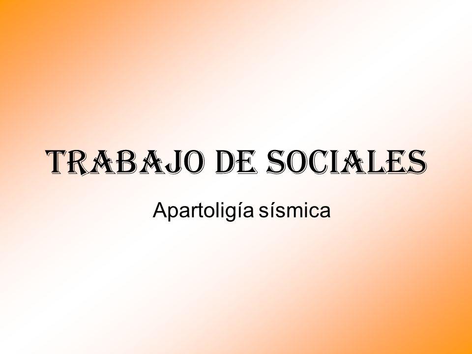 Apartoligía sísmica Trabajo de sociales
