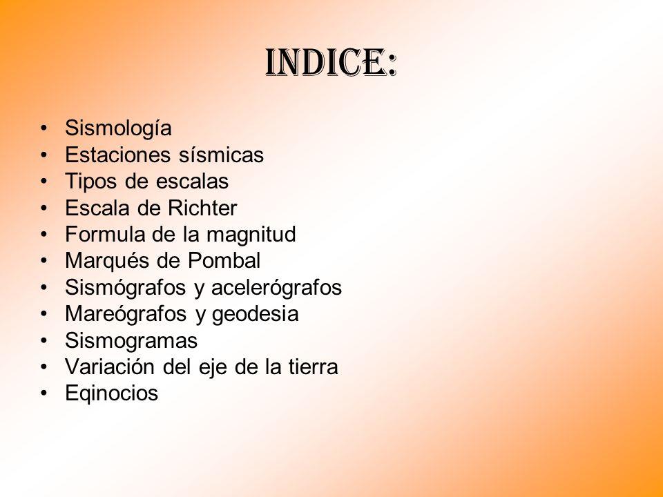 Indice: Sismología Estaciones sísmicas Tipos de escalas