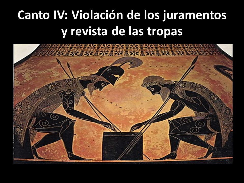 Canto IV: Violación de los juramentos y revista de las tropas