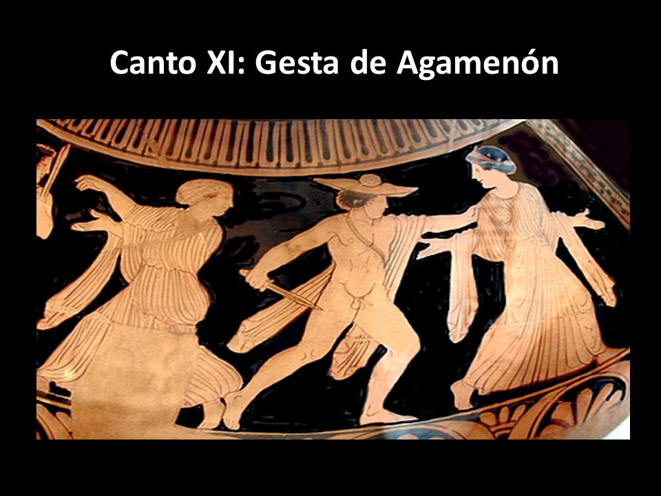 Canto XI: Gesta de Agamenón
